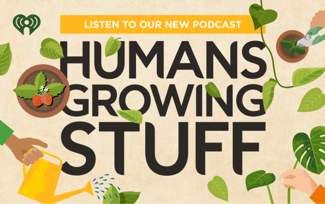 Listen to our new podcast: Humans Growing Stuff podcast